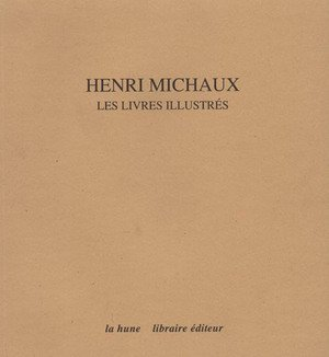 9782840890089: Henri Michaux : Les livres illustr�s