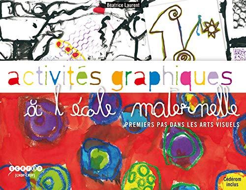 9782840932161: Activités graphiques à l'école maternelle : Premiers pas dans les arts visuels (1Cédérom)