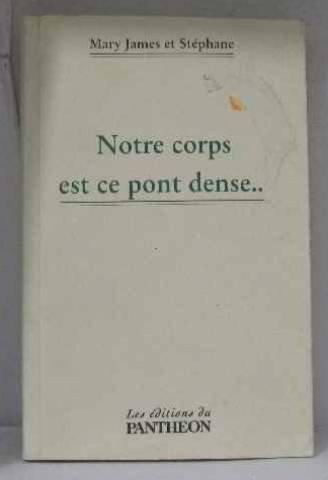 9782840947233: Notre corps est ce pont dense