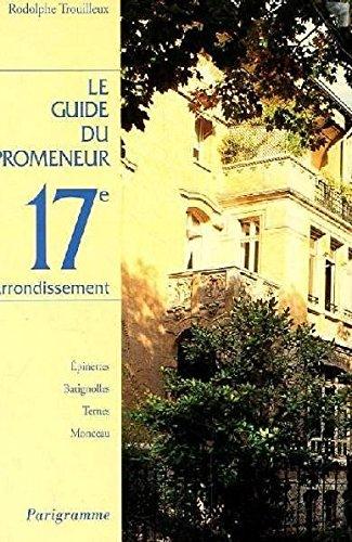 9782840960270: Guide du promeneur, 17e arrondissement