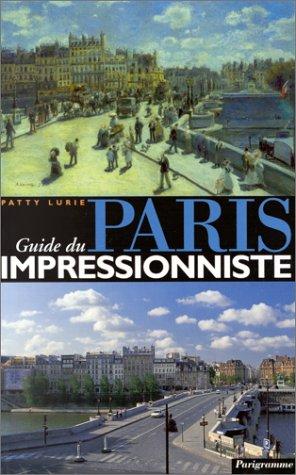 9782840960744: Guide Du Paris Impressionniste