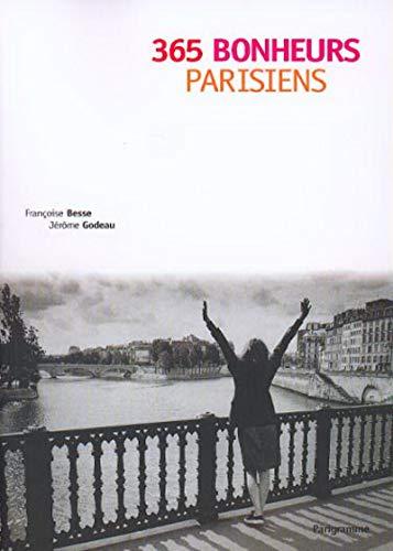 9782840961727: 365 bonheurs parisiens