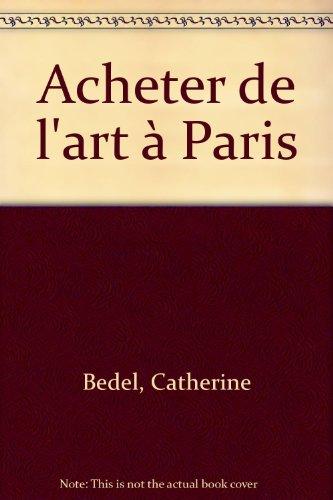 Acheter de l'art ? Paris: Bedel, Catherine