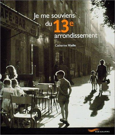 9782840962304: Je me souviens du 13e arrondissement