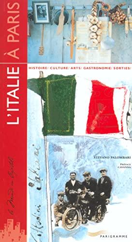 L'Italie à Paris : Histoire - Culture: Palombari, Stefano
