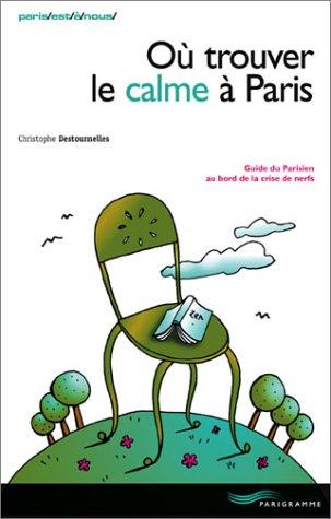 9782840962939: O� trouver le calme � Paris