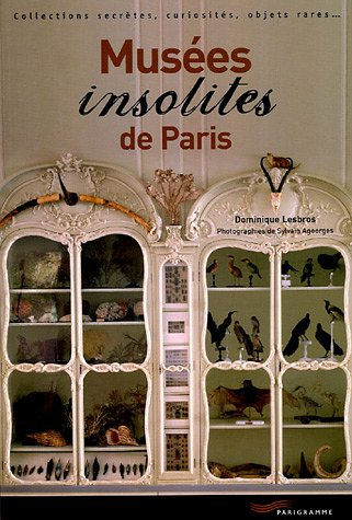 9782840963868: Musées insolites de Paris : Collections secrètes, curiosités, objets rares