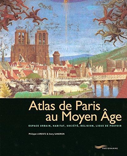 9782840964025: Atlas de Paris au Moyen Age : Espace urbain, habitat ...