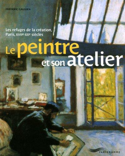 9782840964032: Le peintre et son atelier (Paris bx livres photos thématiques)