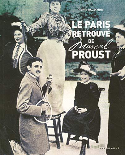 9782840964162: Le paris retrouve de marcel proust 2005