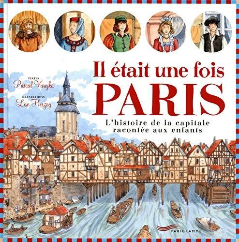 9782840965060: Il était une fois Paris : L'histoire de la capitale racontée aux enfants