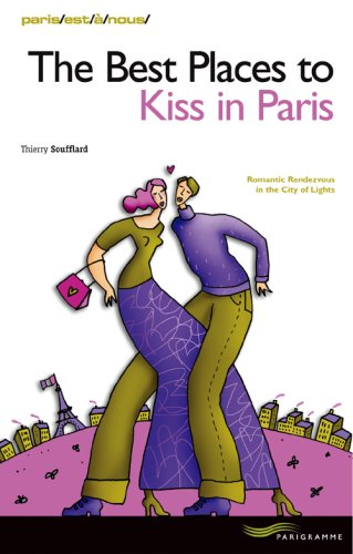 9782840965138: The Best Places to Kiss in Paris