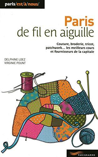 Paris de fil en aiguille : Couture: Loez, Delphine
