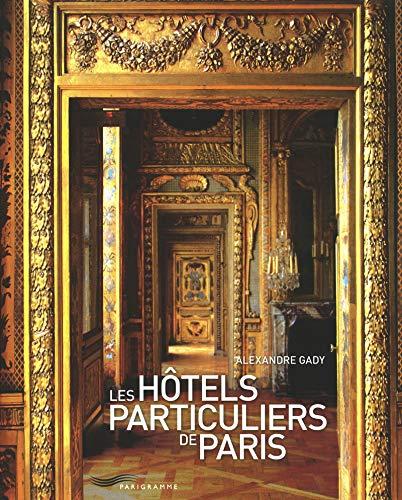 9782840967040: Les hôtels particuliers de Paris : Du Moyen Age à la belle époque
