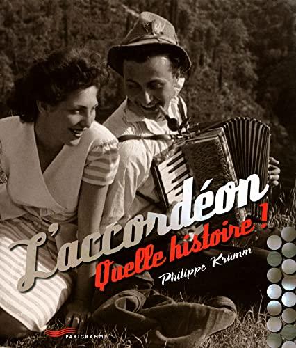 L'accordéon quelle histoire !: Philippe Krumm