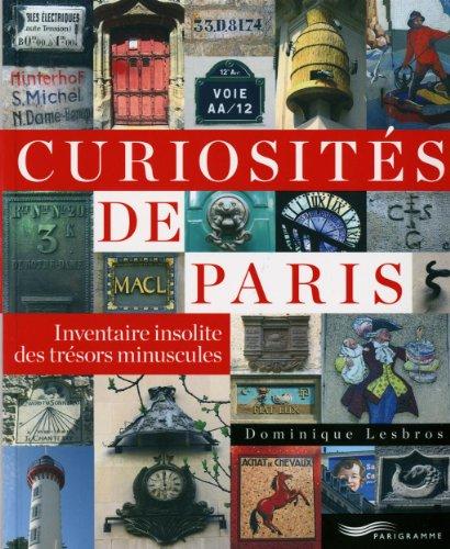 curiosités de Paris : inventaire insolite des trésors minuscules