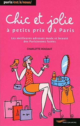 9782840967545: Chic et jolie à petits prix à Paris 2011