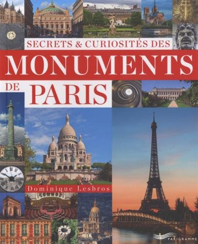 9782840967927: Secrets et curiosités des grands monuments de Paris