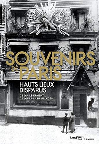 9782840968764: Souvenirs de Paris, hauts lieux disparus