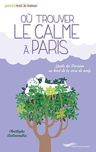 9782840968856: Où trouver le calme à Paris (édition 2014)
