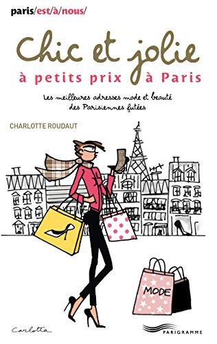 9782840968993: Chic et jolie à petits prix à Paris 2014