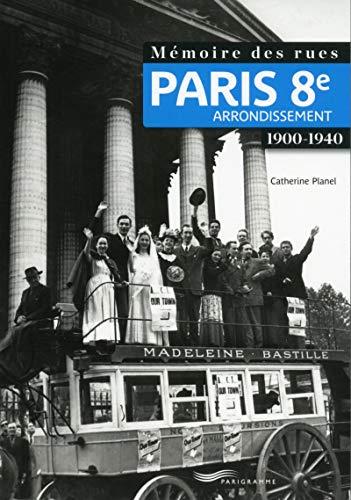 9782840969259: Mémoire des rues - Paris 8E arrondissement (1900-1940)