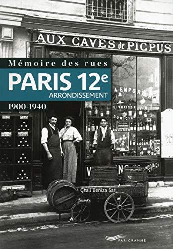 9782840969297: Mémoire des rues - Paris 12e arrondissement (1900-1940) (French Edition)