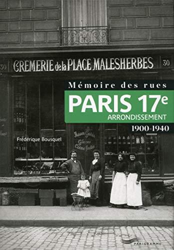 9782840969341: Mémoire des rues - Paris 17e arrondissement (1900-1940) (French Edition)