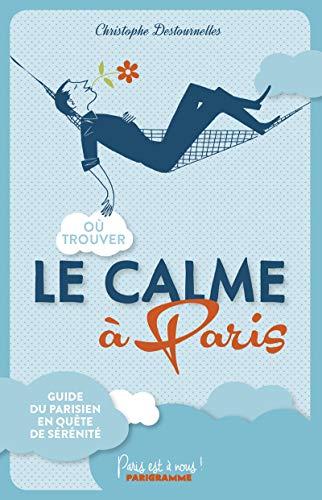9782840969549: Où trouver le calme à Paris