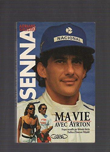 9782840981275: Senna : Ma vie avec Ayrton