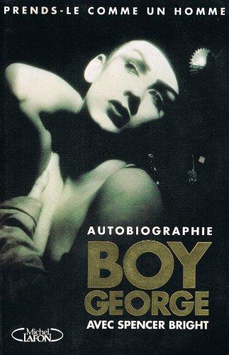 9782840981404: Prends-le comme un homme : Autobiographie