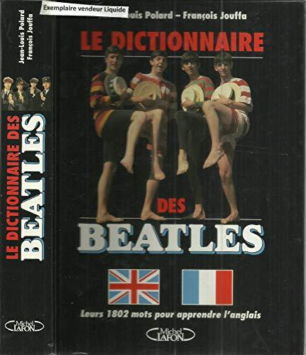 9782840981497: Le dictionnaire des Beatles : Leurs 1802 mots pour apprendre l'anglais