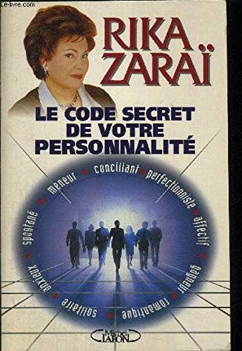 LE CODE SECRET DE VOTRE PERS0NNALITE: ZARAI,RIKA