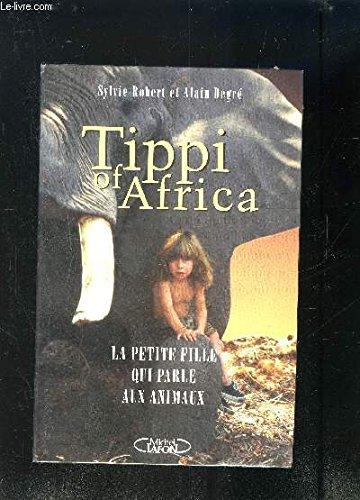 9782840981824: Tippi of Africa : La petite fille qui parle aux animaux