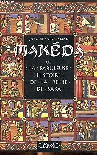 9782840982425: Makéda ou La fabuleuse histoire de la reine de Saba