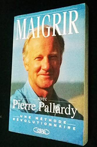 9782840982524: Maigrir avec Pierre Pallardy