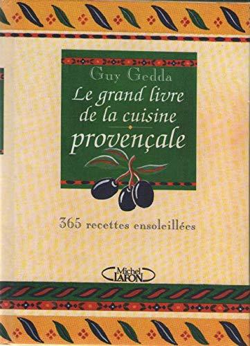 9782840982784: Le grand livre de la cuisine provençale : 365 recettes ensoleillées