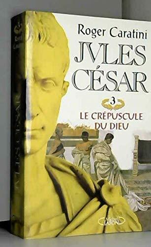 9782840983385: Jules César, N° 3 : Le crépuscule du dieu