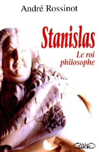 9782840984863: Stanislas: Le roi philosophe (Collection Un maire--une ville--un personnage) (French Edition)