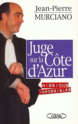 9782840985976: Juge sur la Côte d'Azur: Missions impossibles