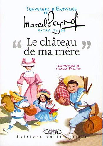 Souvenirs d'enfance, tome 2 : Le Château de ma mère (extraits): n/a