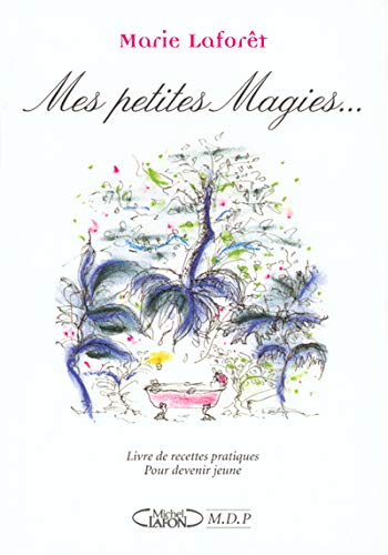 9782840986485: Mes petites magies : Livres de recettes pratiques pour devenir jeune