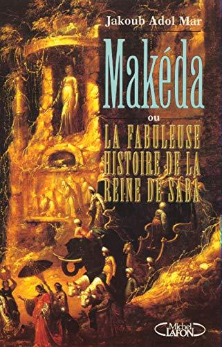 Makeda ou la fabuleuse histoire de la