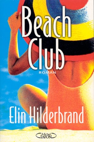9782840986973: BEACH CLUB [Paperback] by Hilderbrand, Elin