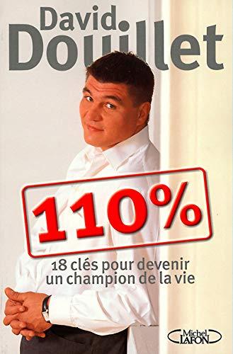 9782840987376: 110 % : 18 clés pour devenir un champion de la vie
