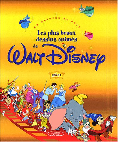 Les plus beaux dessins animes Walt Disney: Walt, Disney