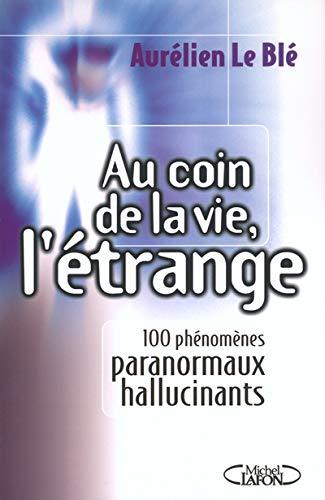 Au coin de la vie, l'étrange. 100: Le Blé, Aurélien