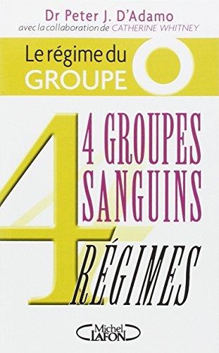 4 groupes sanguins - Régimes: D'adamo, Peter J. (dr)