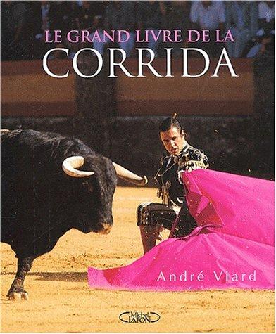 Le Grand Livre de la Corrida: Viard, André