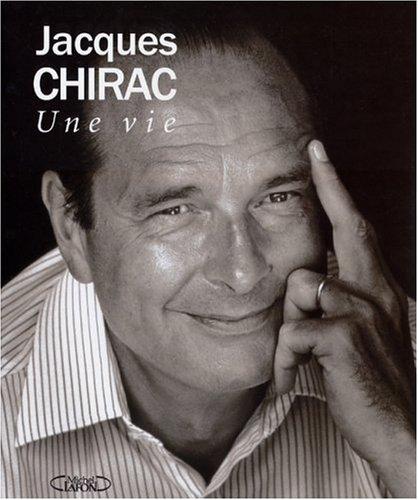 9782840989813: Jacques Chirac : Une vie